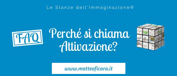 """FAQ: perché il corso delle Stanze dell'Immaginazione si chiama """"Attivazione""""?"""