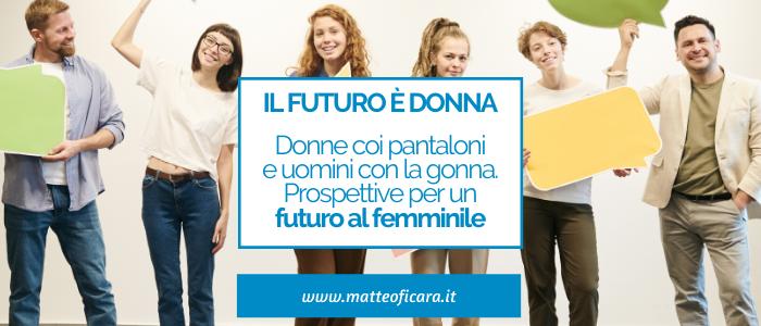 Il futuro è donna (?). Prospettive del femminile al potere.