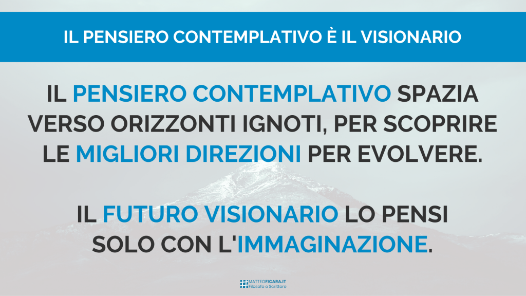 pensiero-contemplativo-contemplazione-immaginale-immaginazione-visione-futuro