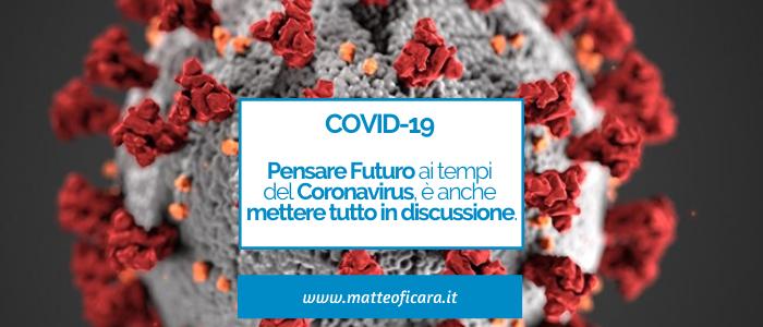 Pensare Futuro e Coronavirus. Come il Covid-19 ci porta al pensiero critico per prendere decisioni.