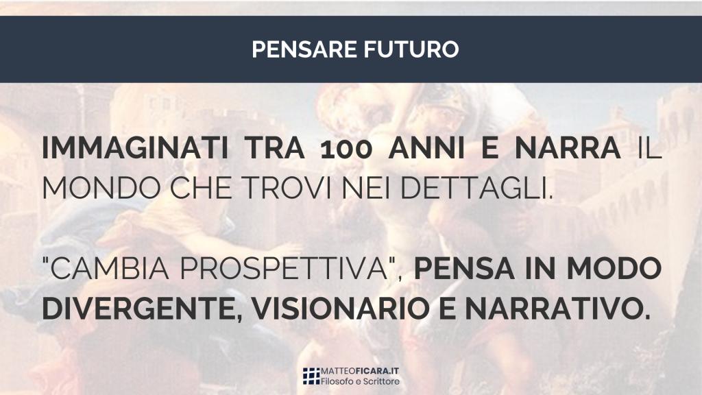 pensare-futuro-pensiero-narrativo-visionario-divergente-cambiare-prospettiva