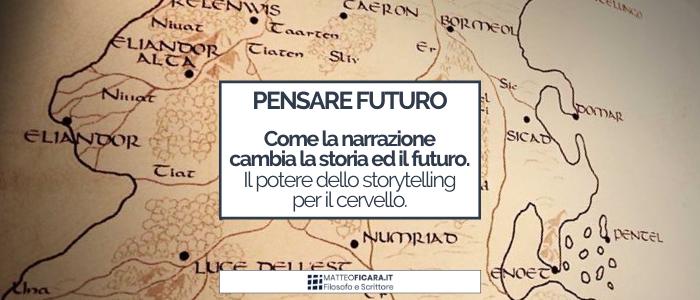 Pensare Futuro. Come la narrazione ti cambia e come puoi cambiarla tu. Lo storytelling per il cervello.