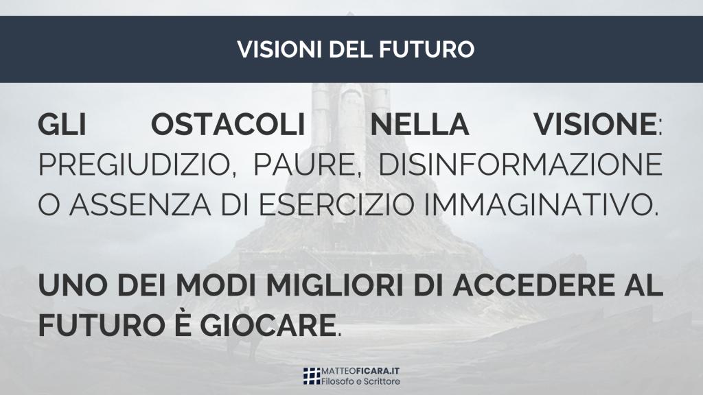 futuro-visione-immaginazione-gioco