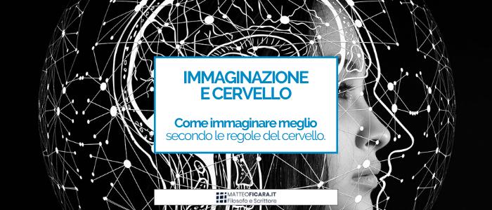 Immaginazione e Cervello. Come il rilassamento migliora la visione.