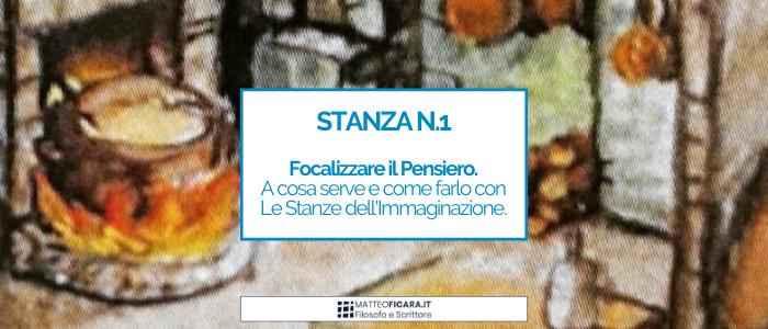 La Stanza n.1: Pensiero e Focus. Come focalizzare l'attenzione con Le Stanze dell'Immaginazione.