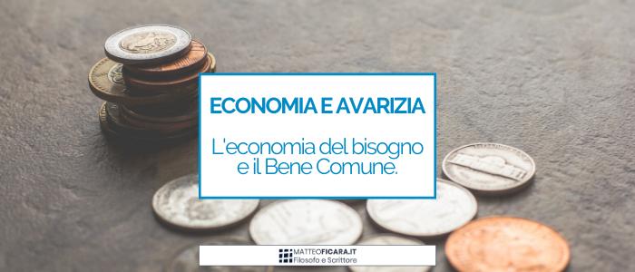 La fine dell'Economia dell'avarizia. L'Economia Civile e del Bene Comune.
