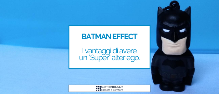 The Batman Effect. Come un alter ego immaginale aumenta autostima ed efficacia personale, con la narrazione.
