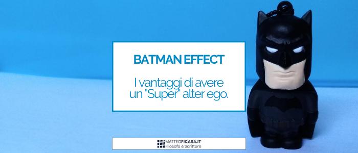 The Batman Effect. Come un alter ego immaginale aumenta autostima ed efficacia personale, con la narrazione.