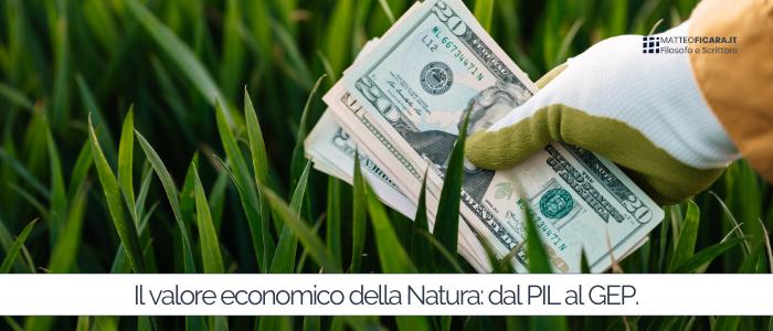 Il valore economico della Natura. Dal PIL al GEP (Gross Ecosystem Product).
