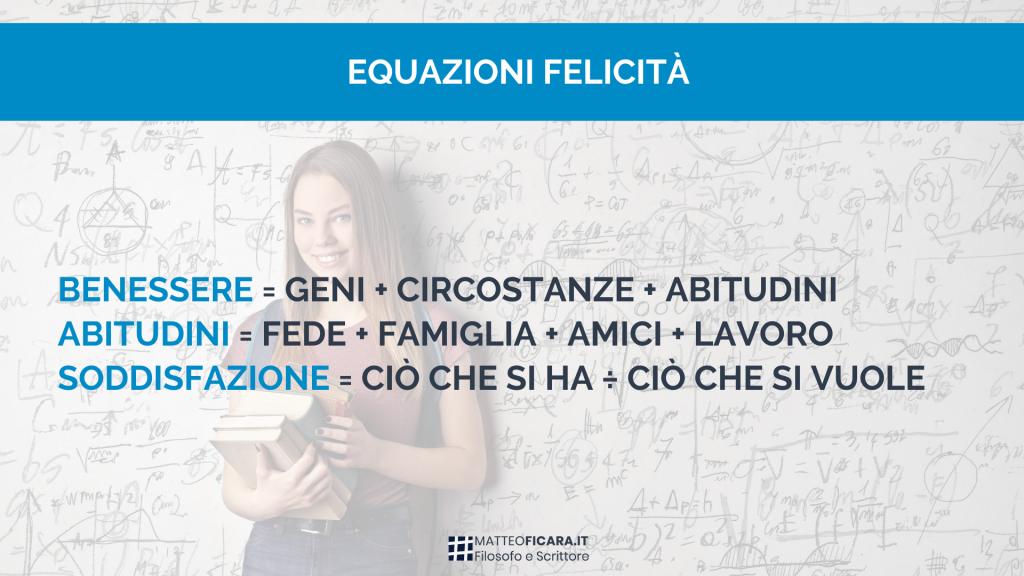 felicità-equazioni-genetica-circostanze-abitudini-fede-famiglia-amici-lavoro-soddisfazione