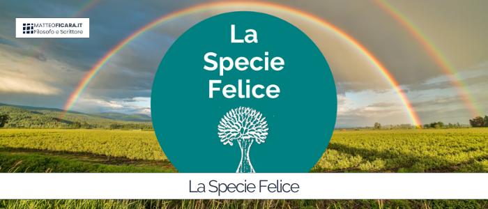 La Specie Felice. Progetto di Matteo Ficara e Lara Lucaccioni.