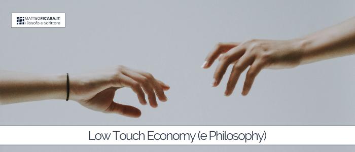 Low Touch Economy. Una Filosofia per Pensare Futuro.