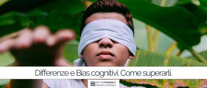 Differenze di genere e razza? Vengono da bias cognitivi. Ecco come superarli.