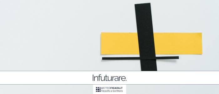 Infuturare. Come scoprire i futuri con immaginazione, modelli dai futures studies e la Teoria U.
