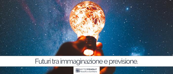 Pensare Futuro. Come immaginare, narrare e prevedere storie future.