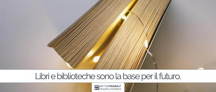 Libri e lettura. Perché sono importanti per costruire il futuro (ed il presente).