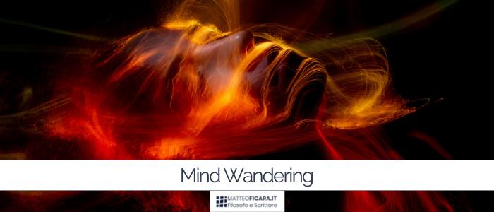Focalizzare l'attenzione: dal mind wandering al mind wondering.